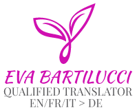 Eva Bartilucci - Qualified translator - HIGH-QUALITY TRANSLATIONS EN / IT / FR > GERMAN